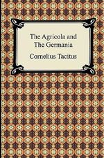 The Agricola and the Germania - Cornelius Annales B Tacitus