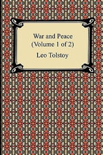 War and Peace (Volume 1 of 2) - Count Leo Nikolayevich Tolstoy
