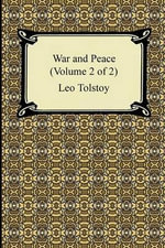 War and Peace (Volume 2 of 2) - Count Leo Nikolayevich Tolstoy