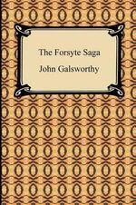 The Forsyte Saga - John, Sir Galsworthy