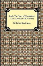 South : The Story of Shackleton's Last Expedition (1914-1917) - Ernest Henry Shackleton