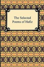 The Selected Poems of Hafiz - Hafiz
