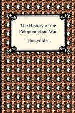 The History of the Peloponnesian War - Thucydides 431 BC