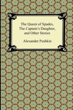 The Queen of Spades, the Captain's Daughter and Other Stories - Alexander Pushkin