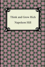 Think and Grow Rich : Social Security Retirement Benefits and Related Pl... - Napoleon Hill