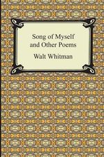 Song of Myself and Other Poems - Walt Whitman