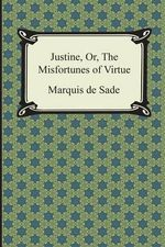 Justine, Or, the Misfortunes of Virtue - Marquis De Sade