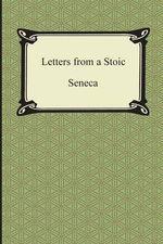 Letters from a Stoic (the Epistles of Seneca) - Salve Seneca