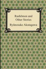 Rashomon and Other Stories - Ryunosuke Akutagawa