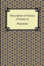 Description of Greece (Volume I) - Pausanias