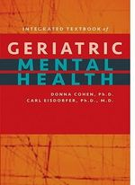 Integrated Textbook of Geriatric Mental Health - Donna Cohen