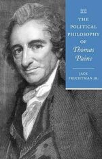 The Political Philosophy of Thomas Paine - Jack Fruchtman