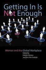 Getting in is Not Enough : Women and the Global Workplace