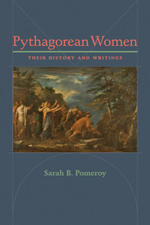 Pythagorean Women : Their History and Writings - Sarah B. Pomeroy