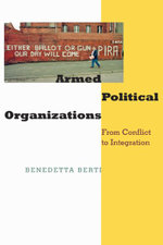 Armed Political Organizations : From Conflict to Integration - Benedetta Berti