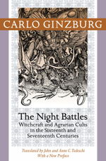 The Night Battles : Witchcraft and Agrarian Cults in the Sixteenth and Seventeenth Centuries - Carlo Ginzburg