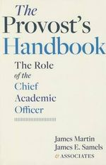 The Provost's Handbook : The Role of the Chief Academic Officer - James Martin
