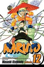 Naruto : Volume 12 : The Great Flight - Masashi Kishimoto