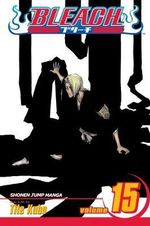 Bleach : Volume 15 : Beginning of the Death of Tomorrow - Tite Kubo