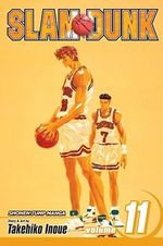 Slam Dunk, Volume 11 : Even a Fluke: Shonen Jump Manga Edition - Takehiko Inoue