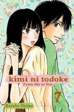 Kimi ni Todoke : From Me to You : Kimi Ni Todoke Series : Book 7 - Karuho Shiina