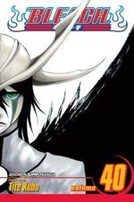 Bleach : Volume 40 : The Lust - Tite Kubo