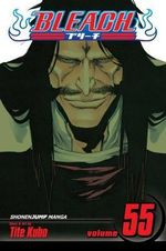Bleach : Volume 55 : The Blood Warfare - Tite Kubo