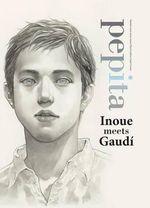 Pepita : Inoue Meets Gaudi - Takehiko Inoue