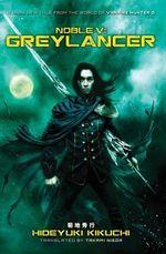Noble V : Greylancer - Hideyuki Kikuchi