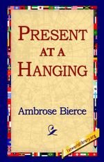Present at a Hanging - Ambrose Bierce