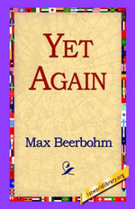 Yet Again - Sir Max Beerbohm