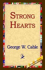 Strong Hearts - George Washington Cable