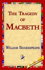 The Tragedy of Macbeth : 1st World Library Classics - William Shakespeare