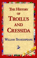History of Troilus and Cressida - William Shakespeare
