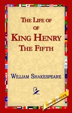 The Life of King Henry the Fifth - William Shakespeare
