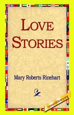 Love Stories - Mary Roberts Rinehart