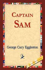 Captain Sam - George Cary Eggleston
