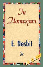 In Homespun - Edith Nesbit