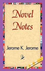 Novel Notes - K Jerome Jerome K Jerome
