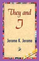 They and I - K Jerome Jerome K Jerome