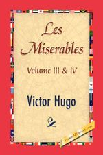 Les Miserables, Volume III & IV - Victor Hugo