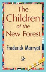 The Children of the New Forest - Frederick Marryat