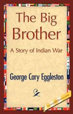 Big Brother - Cary Eggleston George Cary Eggleston