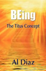 BEing The Titus Concept - Al Diaz