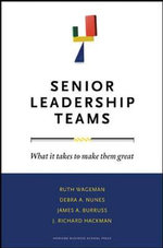 Senior Leadership Teams : What it Takes to Make Them Great - Ruth Wageman