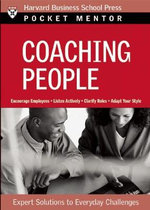 Coaching People : Expert Solutions to Everyday Challenges - Harvard Business School Press