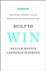 Built to Win : Creating a World-Class Negotiating Organization - Lawrence E. Susskind