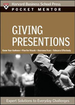 Giving Presentations : Expert Solutions to Everyday Challenges - Harvard Business School Press