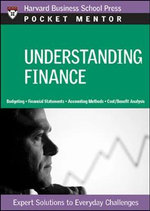 Understanding Finance : Expert Solutions to Everyday Challenges - Harvard Business School Press
