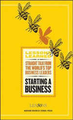Starting a Business : Harvard Lessons Learned
